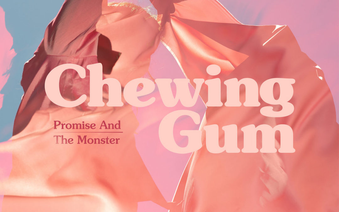 LYSSNA: Promise And The Monster – Chewing Gum